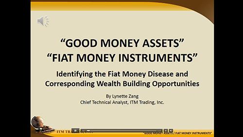 Good Money Assets & Fiat Money Instruments – Run time: 13:52